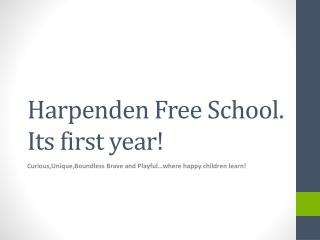 Harpenden Free School. I ts first year!
