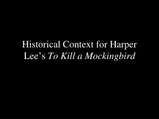 Historical Context for Harper Lee's  To Kill a Mockingbird