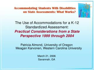 The Use of Accommodations for a K-12 Standardized Assessment: Practical Considerations from a State Perspective 1999 thr