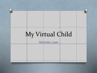 My Virtual Child