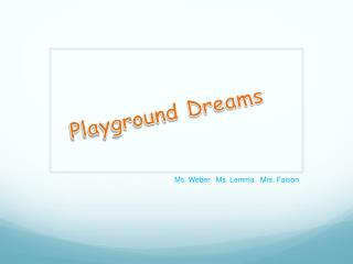 Playground Dreams