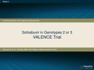 Sofosbuvir in Genotypes 2 or 3 VALENCE Trial