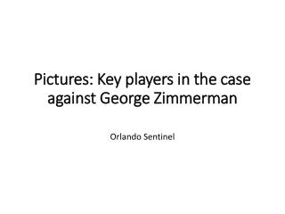 Pictures: Key players in the case against George Zimmerman