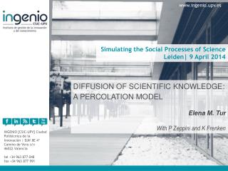 Simulating the Social Processes of  Science  Leiden|  9 April 2014