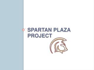 Spartan Plaza  Project