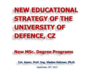 New Educational Strategy of the University of  Defence , CZ