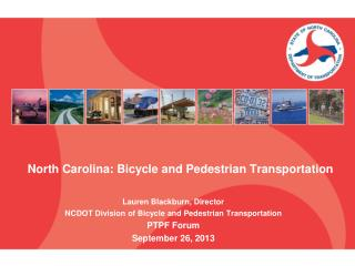 North Carolina: Bicycle and  Pedestrian  Transportation