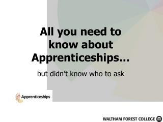 All you need to know about Apprenticeships…  but didn't know who to ask