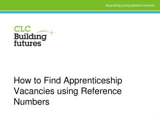 How to Find Apprenticeship Vacancies using  Reference  Numbers