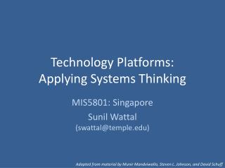 Technology Platforms:  Applying Systems Thinking