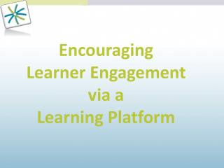 Encouraging Learner Engagement via a Learning Platform