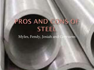 Pros and Cons of steel