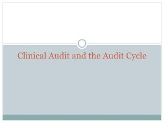 Clinical Audit and the Audit Cycle