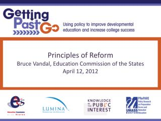 Principles of Reform Bruce Vandal, Education Commission of the States April 12, 2012