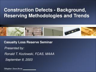 Construction Defects - Background, Reserving Methodologies and Trends