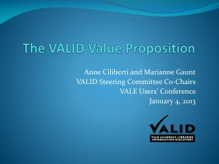The VALID Value Proposition