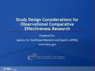 Study Design Considerations for Observational Comparative Effectiveness Research
