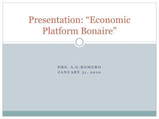 "Presentation: ""Economic Platform Bonaire"""