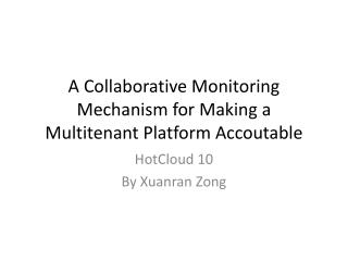 A Collaborative Monitoring Mechanism for Making a Multitenant Platform  Accoutable