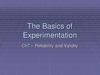 The Basics of Experimentation