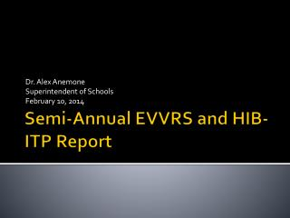 Semi-Annual EVVRS and HIB-ITP Report