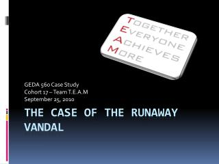 The Case of the Runaway Vandal