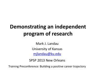 Demonstrating an independent program of research