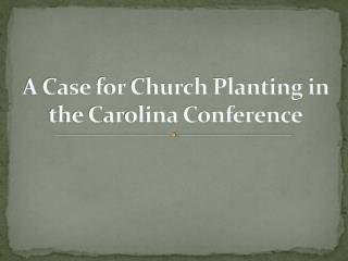 A Case for Church Planting in the Carolina Conference