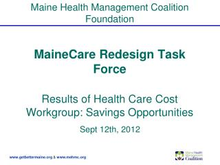 MaineCare Redesign Task Force Results of Health Care Cost Workgroup: Savings Opportunities