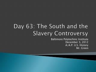 Day 63: The South and the Slavery Controversy