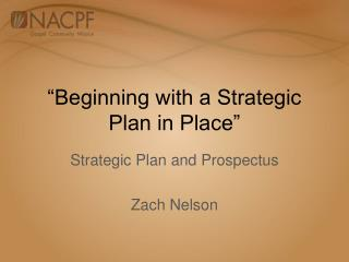 """Beginning with a Strategic Plan in Place"""