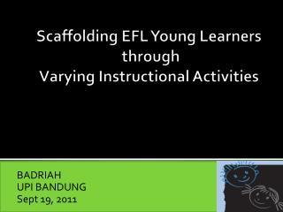 Scaffolding EFL Young Learners   through  Varying Instructional Activities