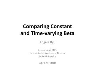 Comparing Constant  and Time-varying Beta
