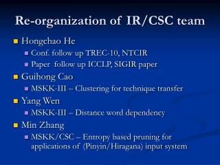 Re-organization of IR/CSC team