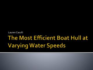 The Most Efficient Boat Hull at Varying Water Speeds