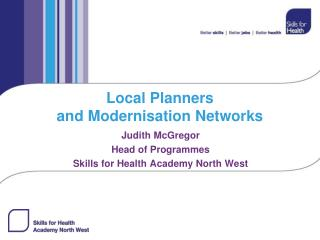 Local Planners  and Modernisation Networks