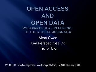 Open Access  and  Open Data  (with particular reference  to the role of journals)