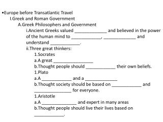 Europe before Transatlantic Travel Greek and Roman Government Greek Philosophers and Government