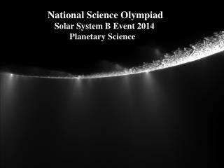 National Science Olympiad Solar System B  Event  2014 Planetary Science