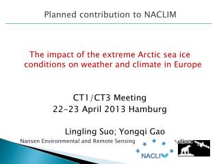 The  impact of the extreme  Arctic  sea ice conditions on weather  and  climate  in  Europe