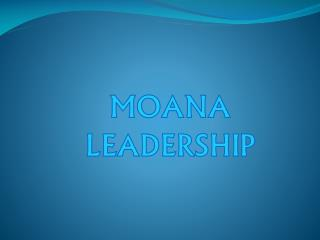 MOANA LEADERSHIP