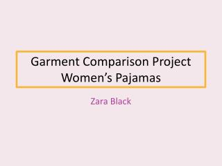 Garment Comparison Project Women's Pajamas
