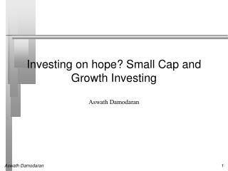 Investing on hope? Small Cap and Growth Investing