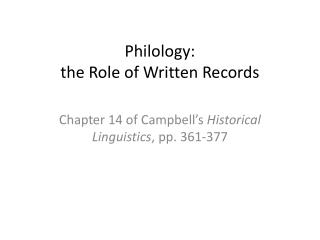 Philology: the Role of Written Records