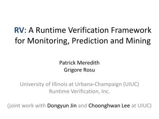RV : A Runtime Verification Framework for Monitoring, Prediction and Mining