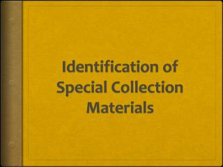 Identification of Special Collection Materials