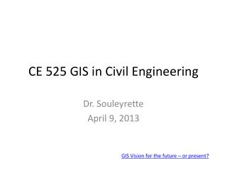 CE 525 GIS in Civil Engineering