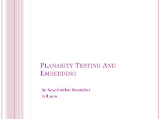 Planarity Testing And Embedding