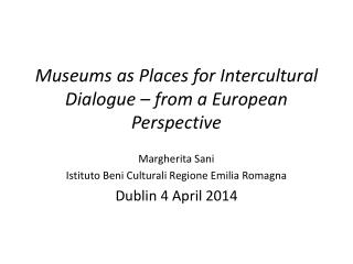 Museums as Places for Intercultural Dialogue – from a European Perspective