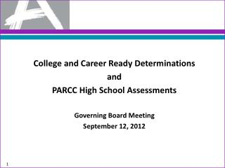 College and Career Ready Determinations  and  PARCC High  S chool Assessments